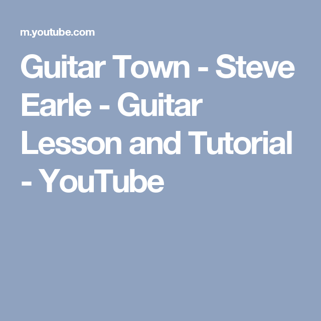Guitar Town - Steve Earle - Guitar Lesson and Tutorial - YouTube ...