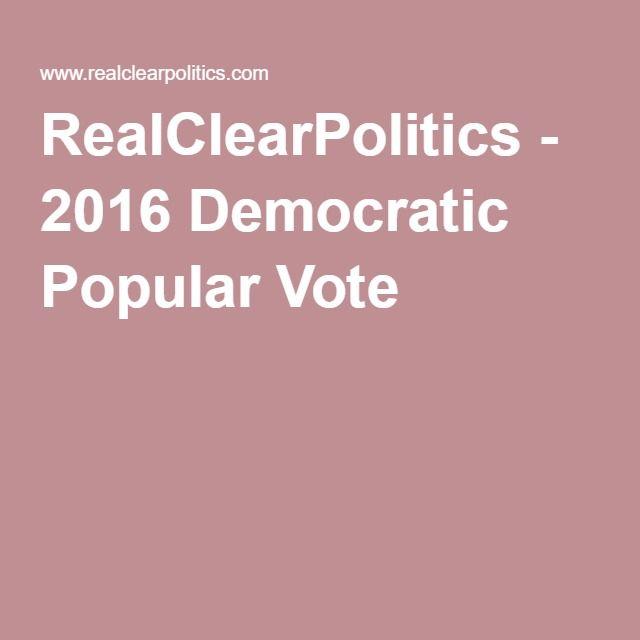 RealClearPolitics - 2016 Democratic Popular Vote   MRS ...