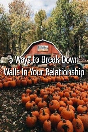 5 Ways to Break Down Walls In Your Relationship #relationships #inlaws  #quotes