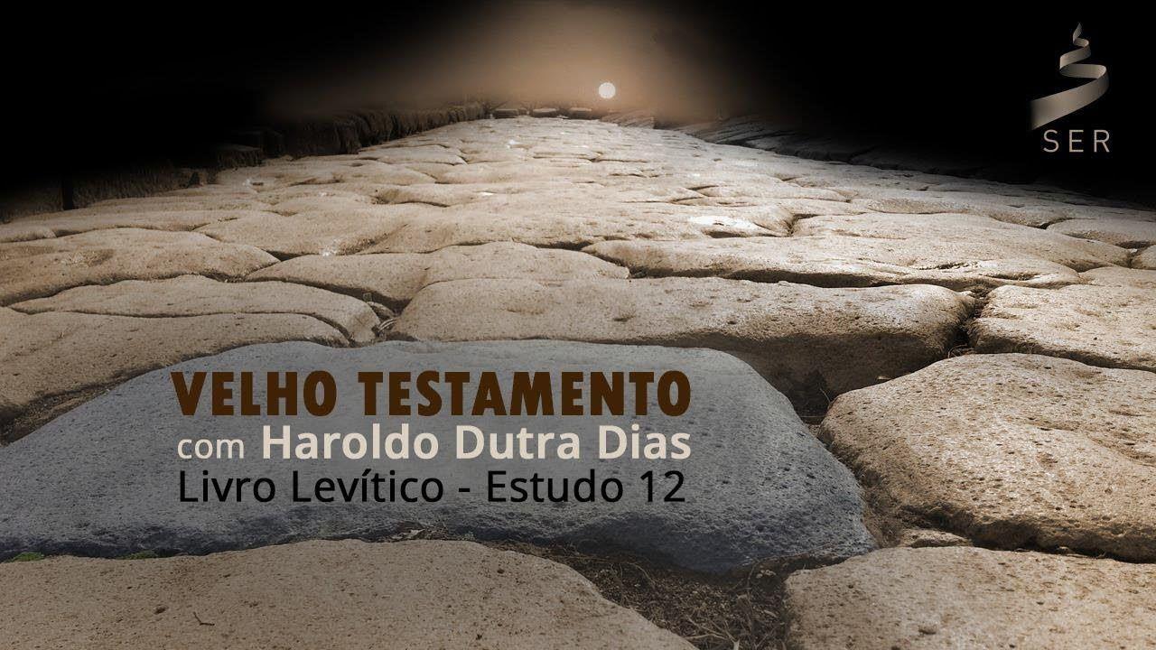 {Ao Vivo: 05/06} - Haroldo Dutra - Velho Testamento - Livro Levítico: Es...