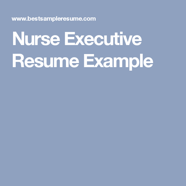 nurse executive resume example interview prep pinterest resume