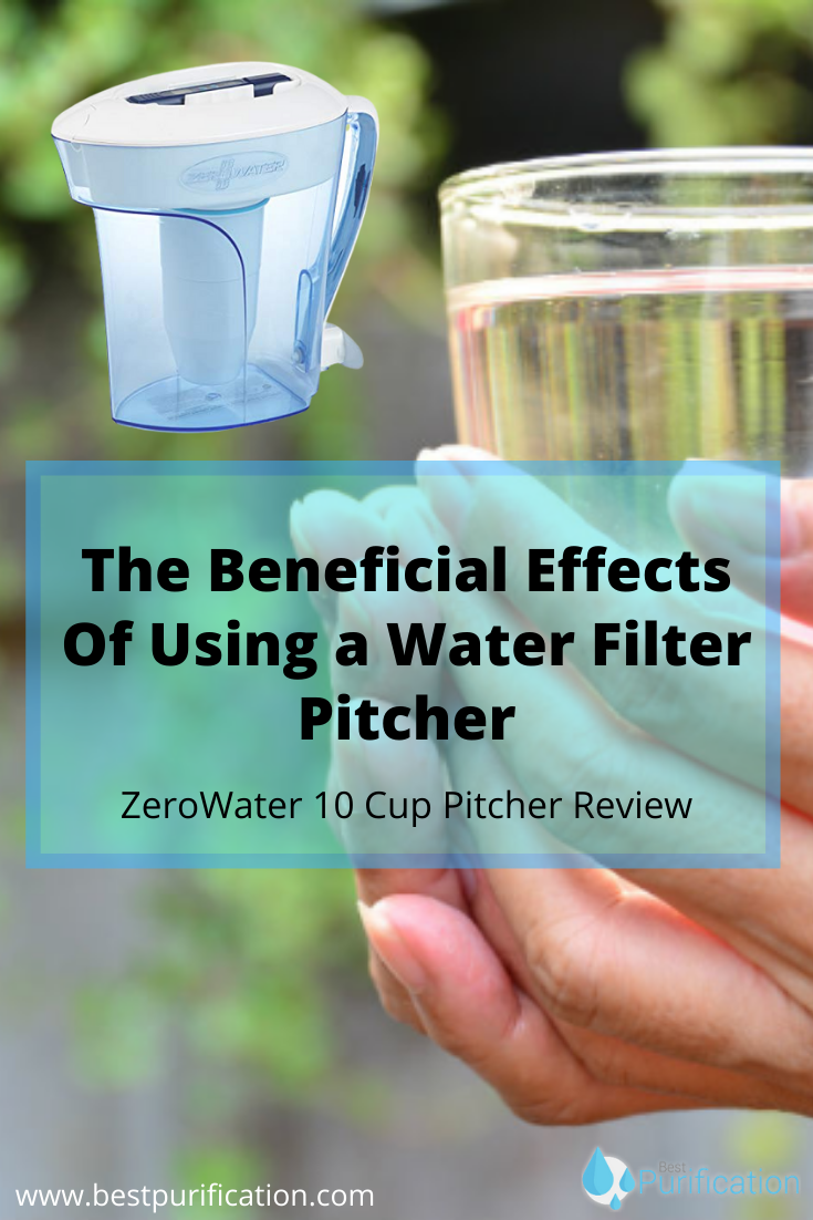 The Beneficial Effects Of Using A Water Filter Pitcher In 2020 Water Filter Pitcher Water Purification System Water Filter