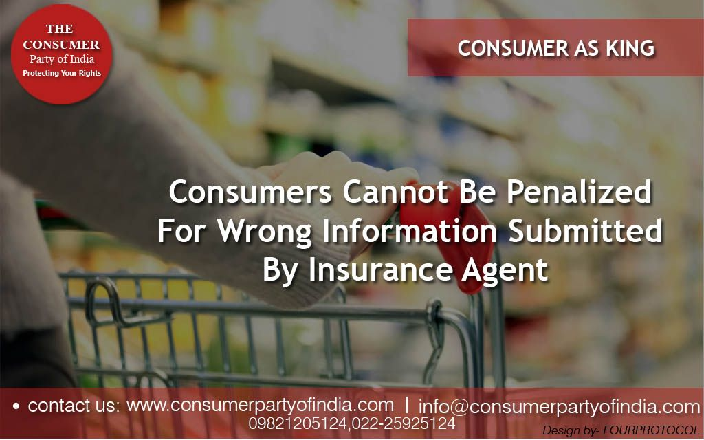 CONSUMER AS KING Consumers Cannot Be Penalized For Wrong