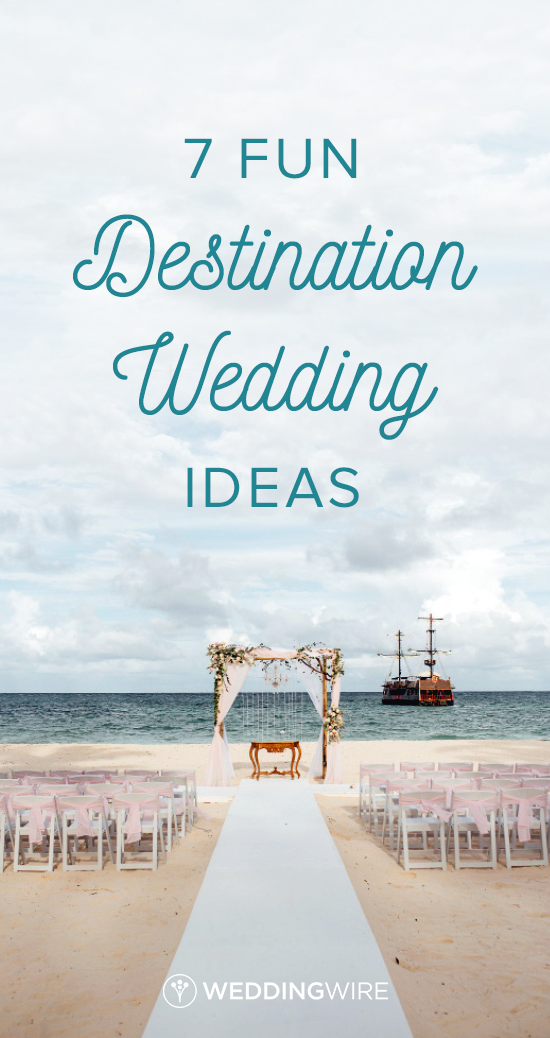 7 Fun Destination Wedding Ideas Searching For Some Your From Entertainment To Unique Ceremony Decor
