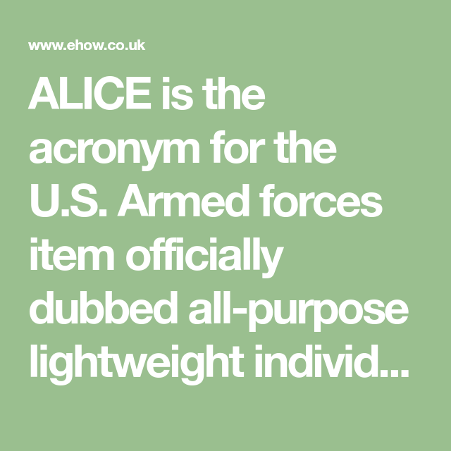 Alice Is The Acronym For The U S Armed Forces Item Officially Dubbed All Purpose Lightweight Individual Carrier Fo Survival Project Armed Forces Military Life