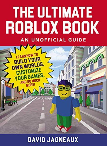 The ultimate roblox book an unofficial guide learn how to build the ultimate roblox book an unofficial guide learn how to build your own worlds customize your games and so much more free ebook freebookspoint fandeluxe Image collections