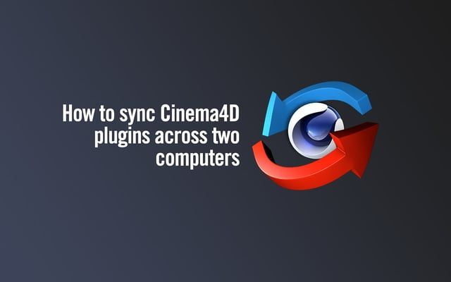 How To Sync Cinema4d Plugins Across Two Computers Symbolic Link