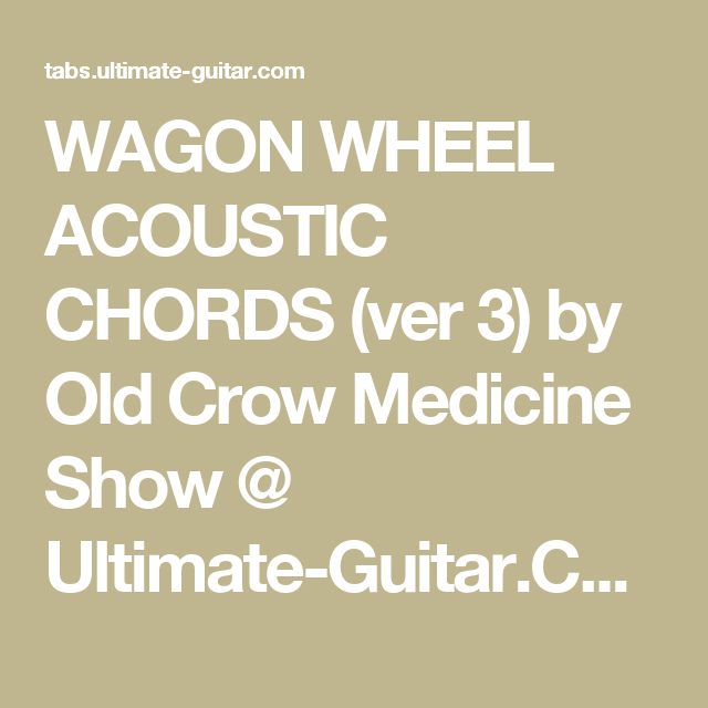 Wagon Wheel Acoustic Chords Ver 3 By Old Crow Medicine Show