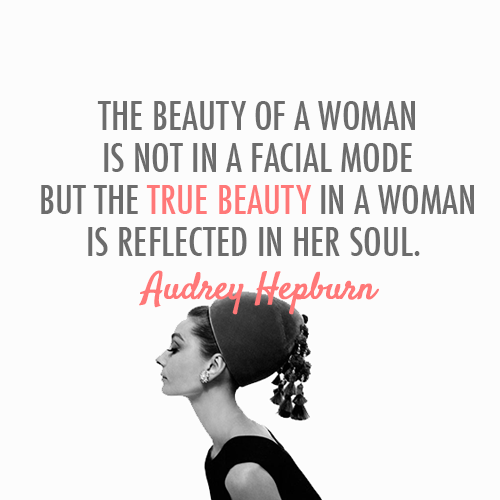 Audrey Hepburn Quote About Woman Soul Make Up Insdie Beauty