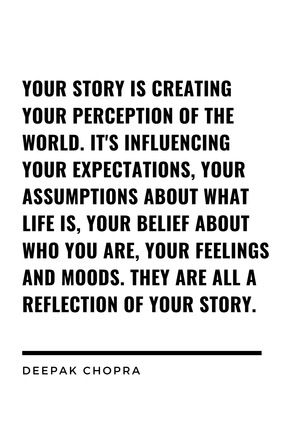 Inspirational Quote: Your Story is Creating Your Perception of the World