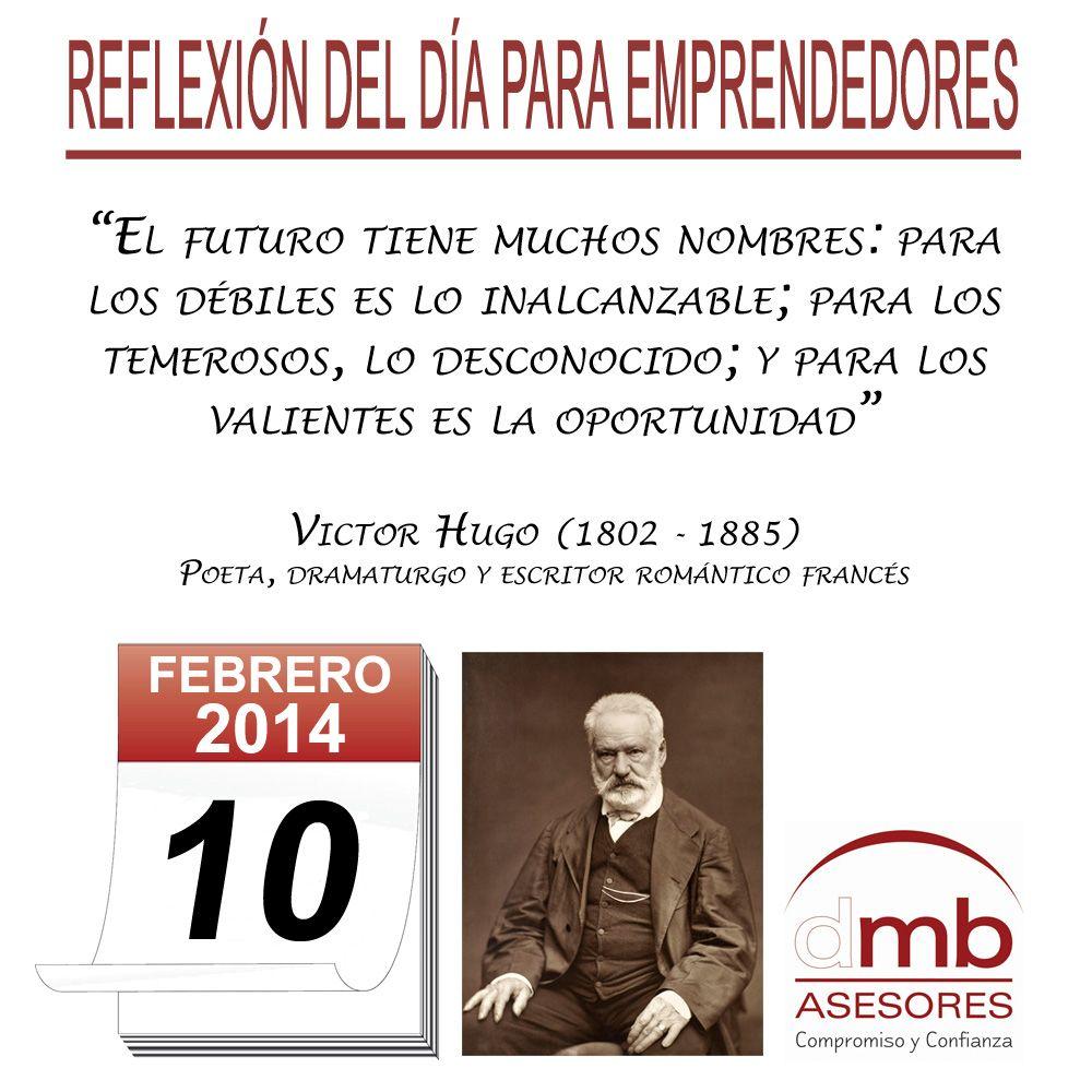 Reflexiones para Emprendedores 10/02/2014 http://es.wikipedia.org/wiki/Victor_Hugo         #emprendedores #emprendedurismo #entrepreneurship #Frases #Citas #Reflexiones