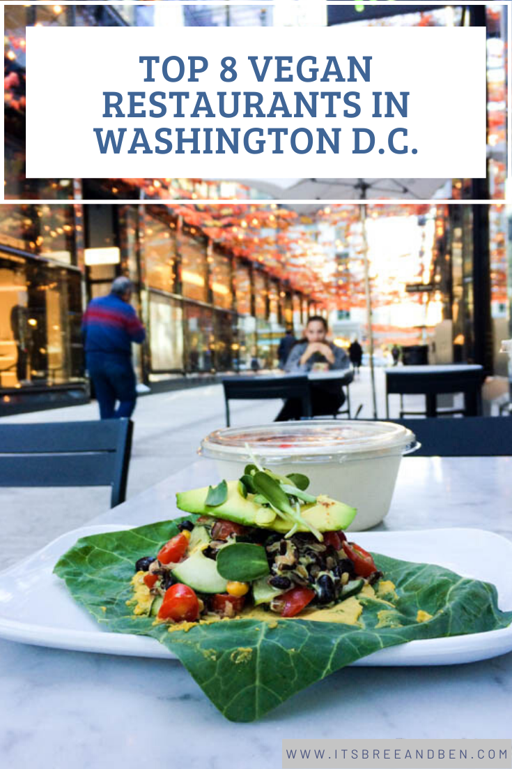 Top 8 Vegan Restaurants In Washington D C In 2020 Vegan Restaurants Best Vegan Restaurants Vegan Travel