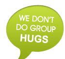 We don't do group hugs