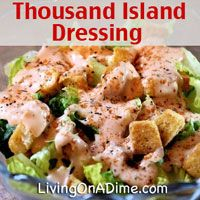 This Thousand Island Dressing Recipe is an easy homemade version of the classic salad dressing that you can make at home for just .50. It's good not only on salads and vegetables, but also on sandwiches and hamburgers. It's similar to the Big Mac sauce at McDonalds. Click here for this easy copycat recipe http://www.livingonadime.com/thousand-island-dressing-recipe/