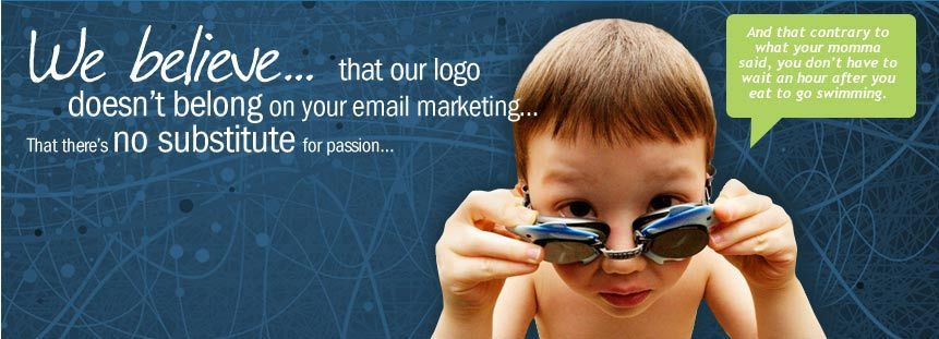 We don't put our logo on the bottom of your email marketing