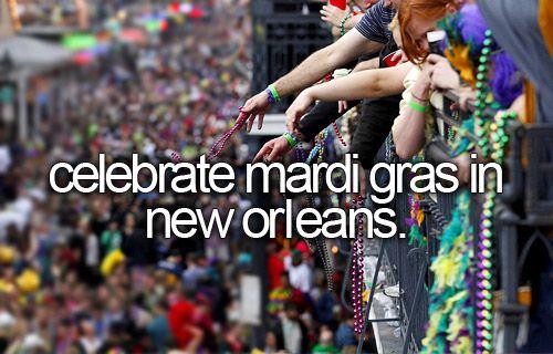 bucket list- celebrate mardi gras in New orleans