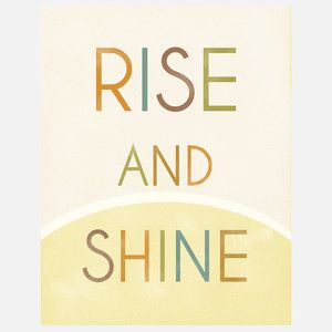 Rise and Shine 11x14 now featured on Fab.: would be cute in the bathroom.