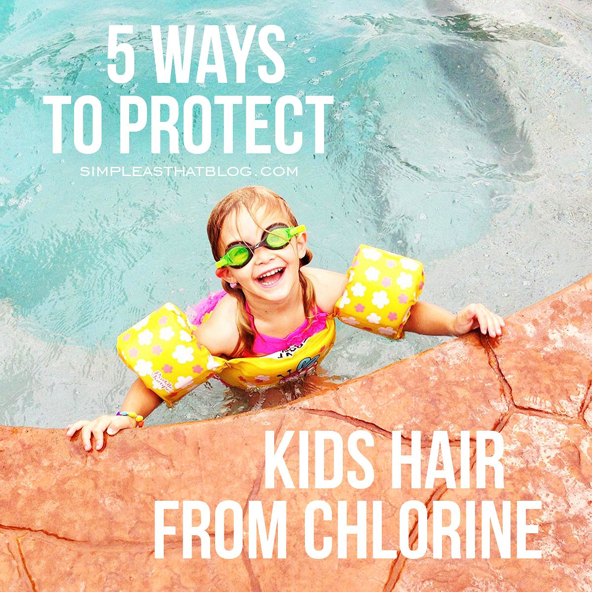 5 Ways to Protect Kids Hair from Chlorine #kidhair