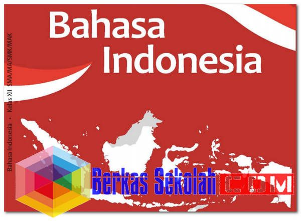 Buku Siswa Bahasa Indonesia Kelas 12 (XII) Revisi 2018 ...