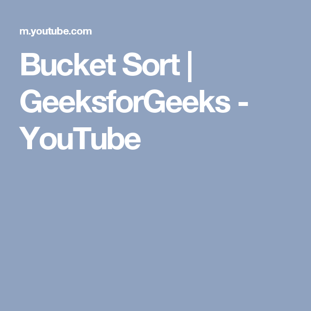 Bucket Sort | GeeksforGeeks - YouTube | Algotithms | Bubble