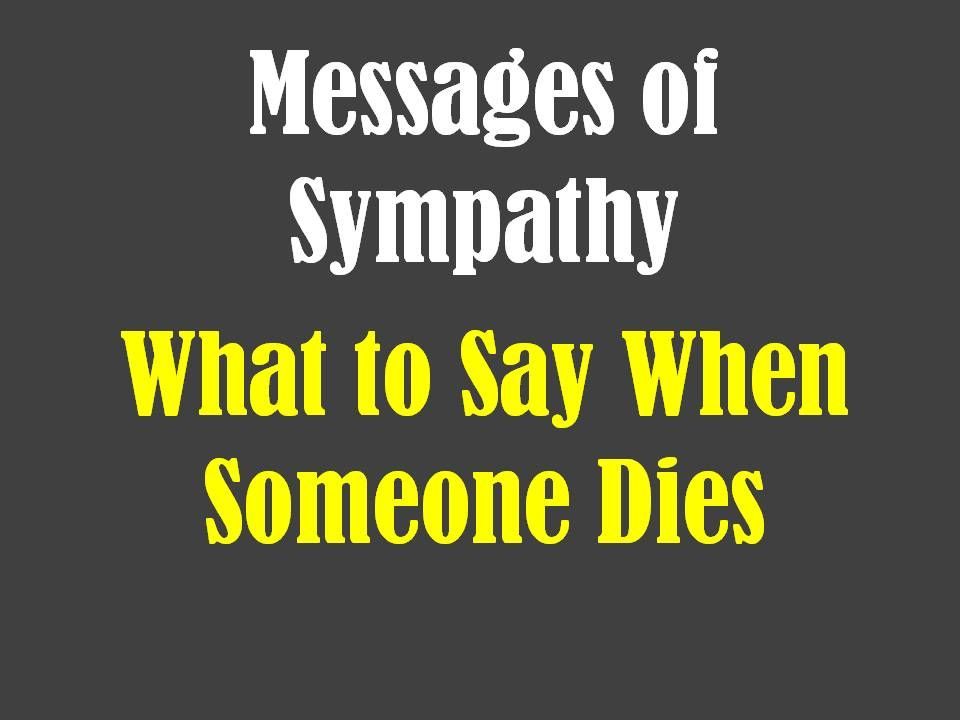 Messages of Sympathy What to Say When Someone Dies Messages - sample condolence message