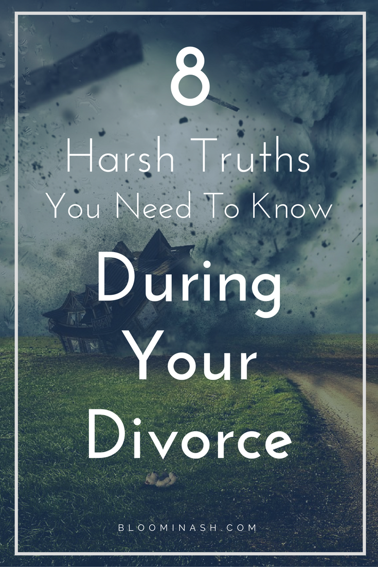 8 Harsh Truths You Need to Know During Your Divorce #divorce