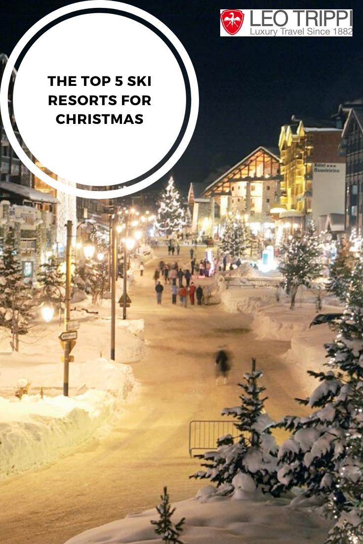 Https Www Leotrippi Com Top 5 Ski Resorts For Christmas In 2020 Best Ski Resorts Resort Ski Resort