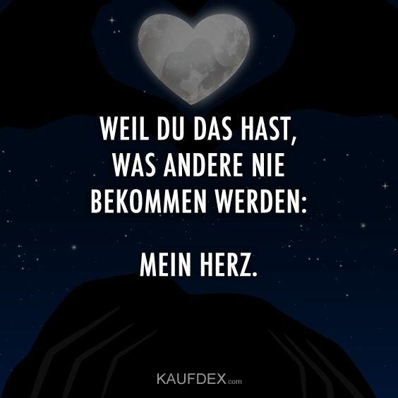 Because you have what others will never get: my heart .- Weil du das hast, was andere nie bekommen werden: Mein Herz
