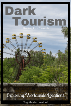 Exploring Dark Tourism Locations Worldwide - Together In Transit