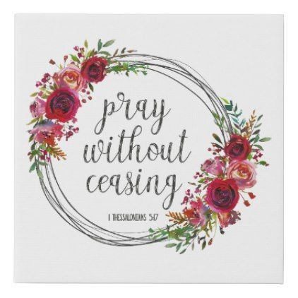 Pray Without Ceasing Red Pink Floral Watercolor Faux Canvas Print | Zazzle.com :  Pray Without Ceasing Red Pink Floral Watercolor Faux Canvas Print  #Canvas #Ceasing #Faux #Floral #Pink #Pray #Print #Red #Watercolor #Wreathwatercolor #Zazzlecom