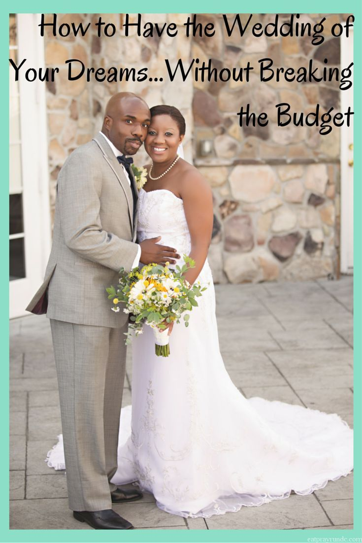 How to Have the Wedding of Your Dreams...Without Breaking the Budget. Newly engaged? Planning your wedding? Check out these five tips to have the wedding of your dreams and not break your budget! via Eat Pray Run DC
