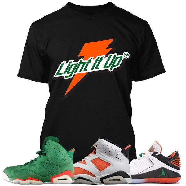 fa4c8b1e118f Air Jordan 6 Gatorade Sneaker Tees Shirt to Match - LIGHT IT UP ...