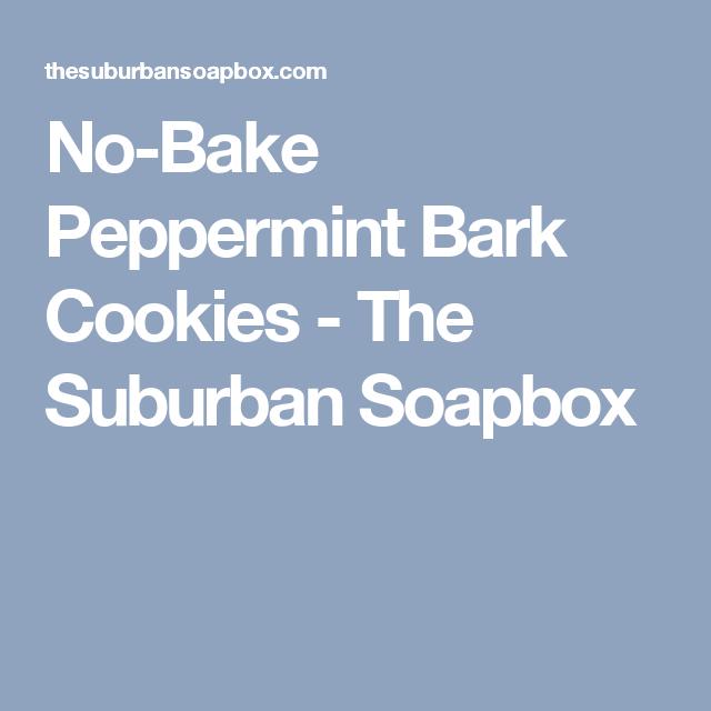No-Bake Peppermint Bark Cookies - The Suburban Soapbox