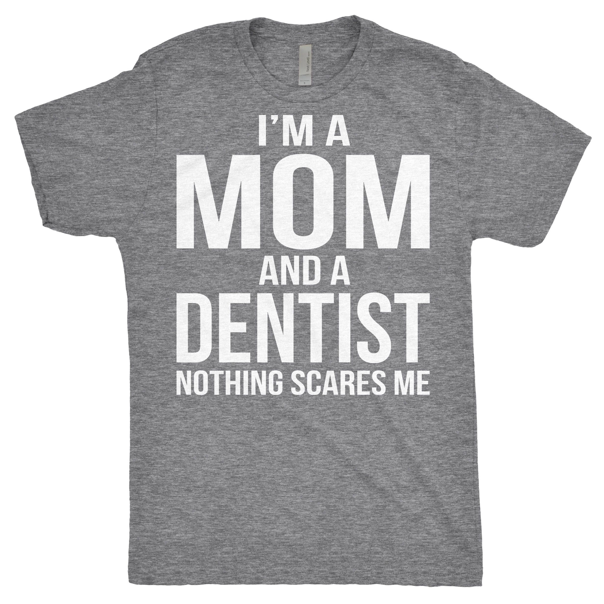 6856799c33 Im A Mom And A Dentist Shirt - Funny Dental Student Gifts, Funny Dentist  Gifts