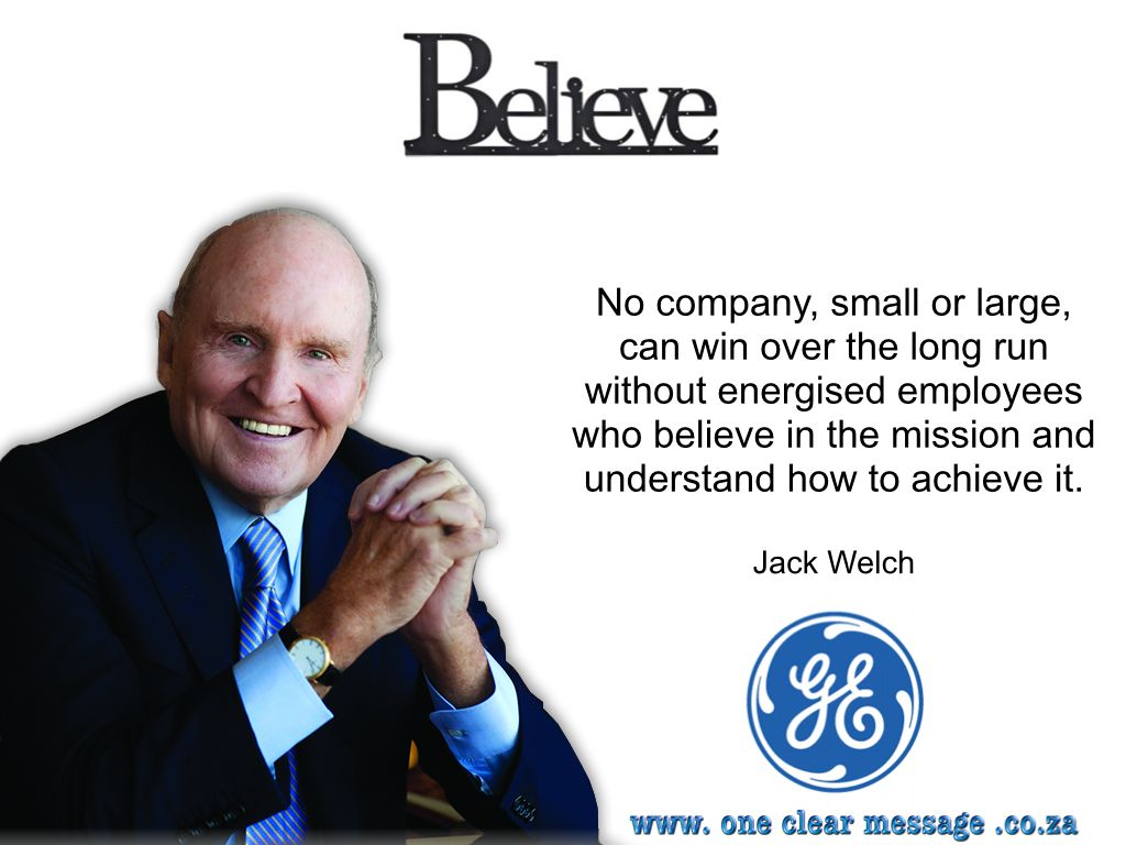 Jack Welch Quotes No Company Small Or Large Can Win Over The Long Run Without