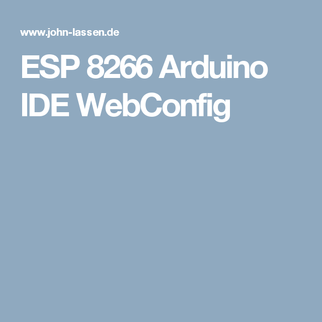 ESP 8266 Arduino IDE WebConfig | my study | Arduino