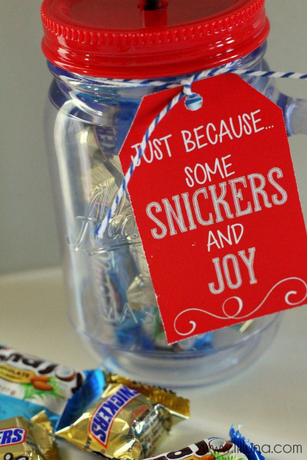Just because some snickers and joy teacher Gifts to show appreciation to friend