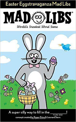 Easter Eggstravaganza Mad Libs Roger Price Leonard Stern 9780843172522 Amazon Com Books Mad Libs Easter Basket Stuffer Lib