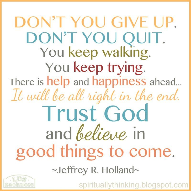 One of my favorite quotes by Jeffrey R. Holland