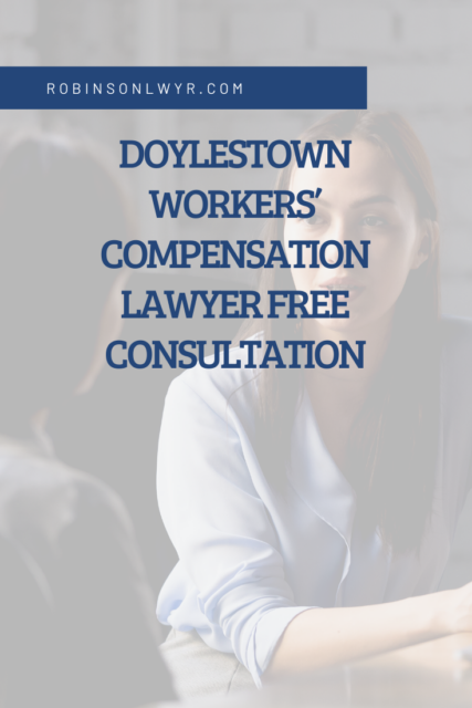 Doylestown Workers Compensation Lawyer Free Consultation