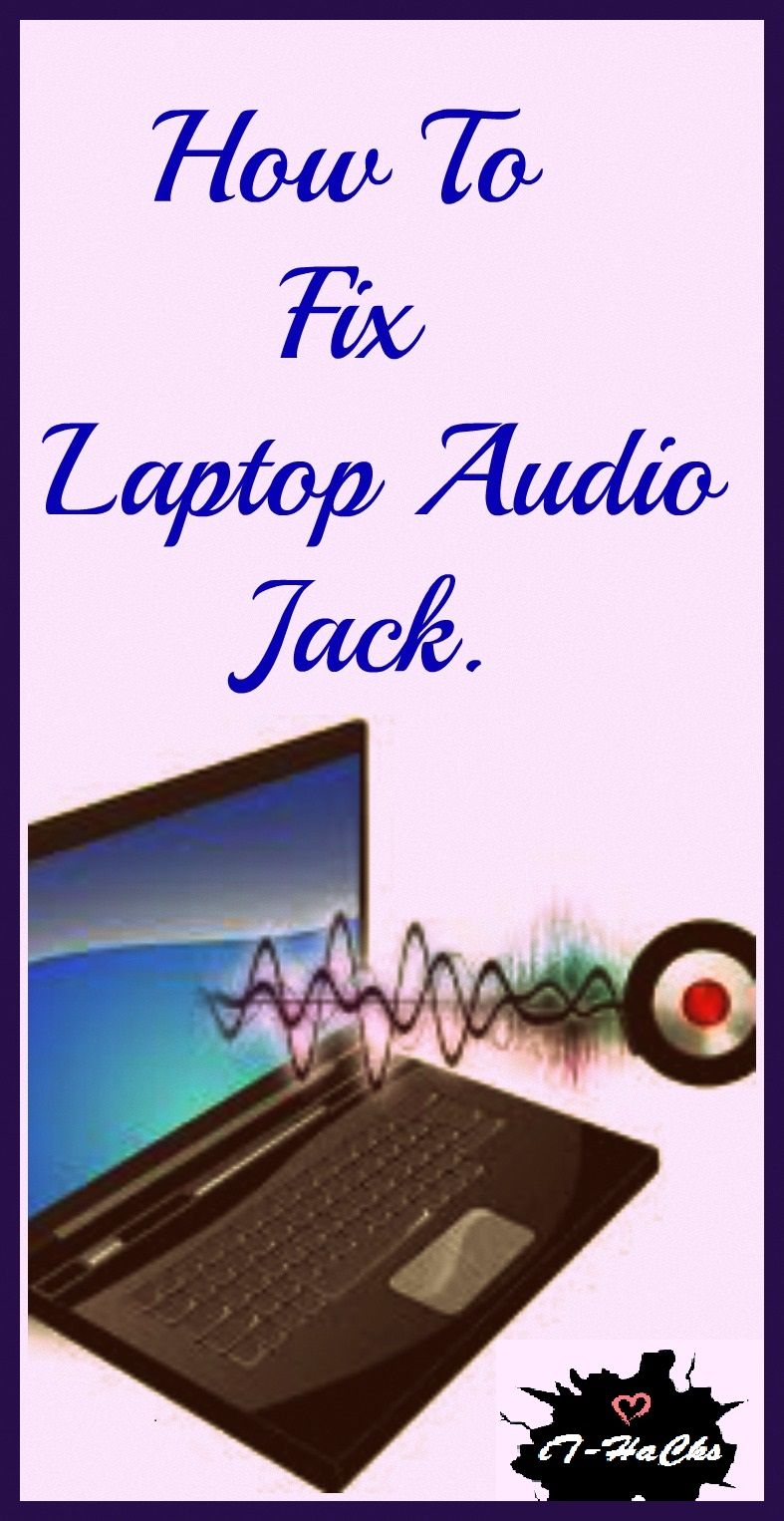 How To Fix Laptop Audio Jack | PC Hacks | Best blogs, Blog