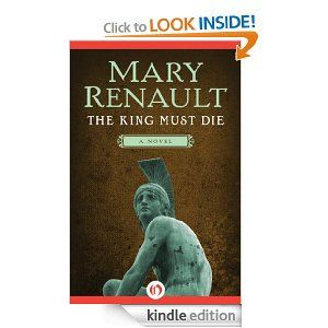 Amazon.com: The King Must Die: A Novel eBook: Mary Renault: Books. All of  her books are fantastic. All are available.