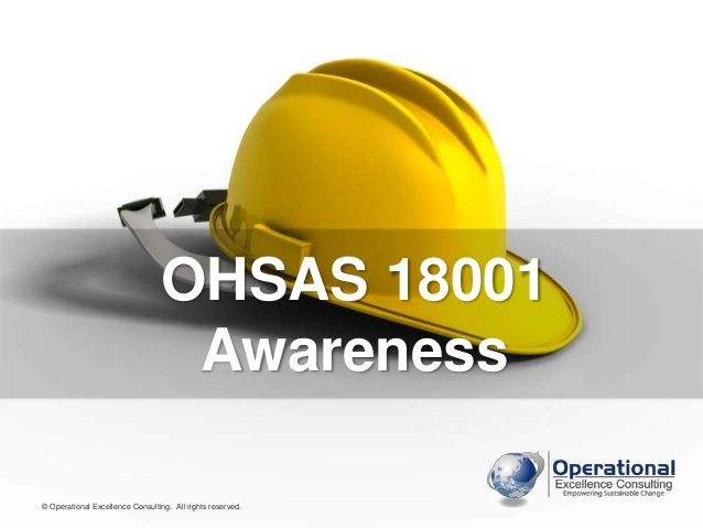 OHSAS 18001 Awareness by Operational Excellence Consulting