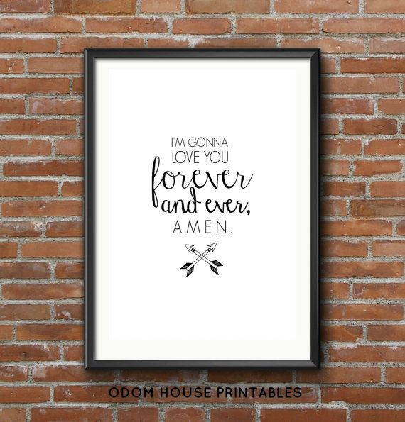 I'm Gonna Love You Forever And Ever Amen by OdomHousePrintables