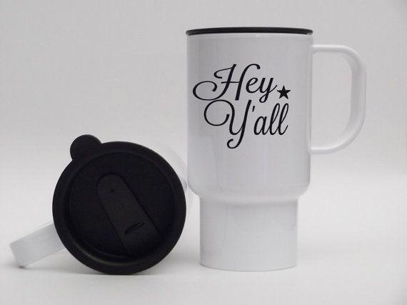 Message Mug Hey Y'all Travel Mugs Southern Girl Gift by Mugsleys