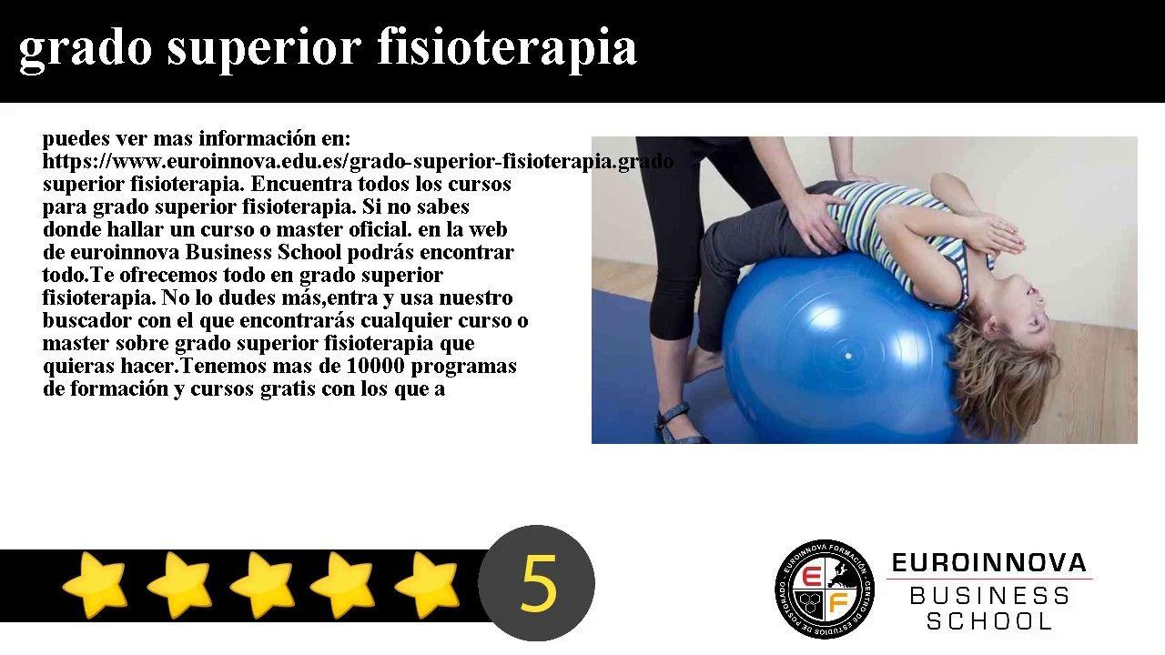 Grado Superior Fisioterapia Puedes Ver Mas Información En Https Www Euroinnova Edu Es Grado Superior Fisiote Clases De Yoga Online Cursillo Fisioterapeuta
