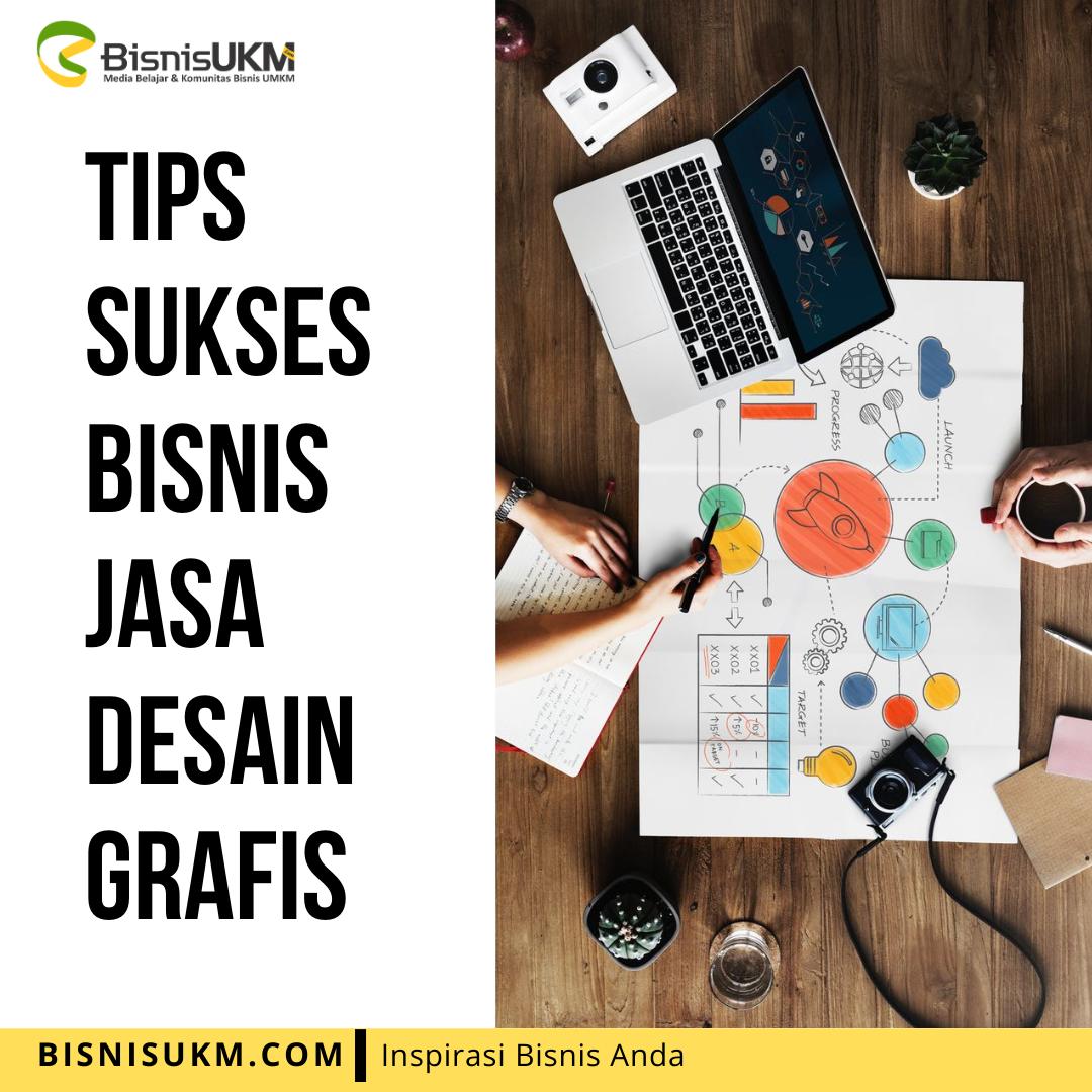 Tips Sukses Bisnis Jasa Desain Grafis Desain Grafis Desain Grafis