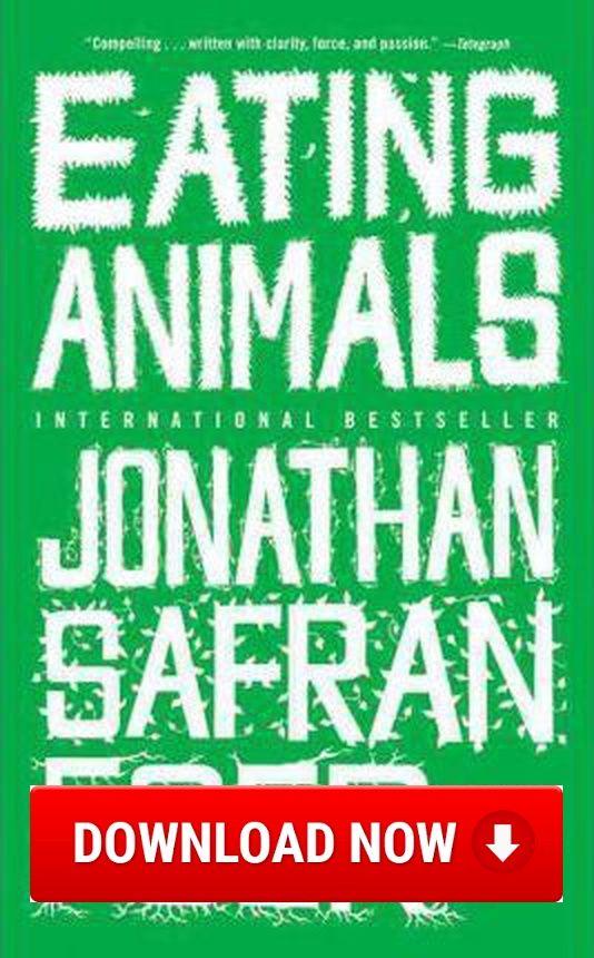 Eating Animals Read online (Download) eBook for free (pdf.epub.doc.txt.mobi.fb2.ios.rtf.java.lit.rb.lrf.DjVu)