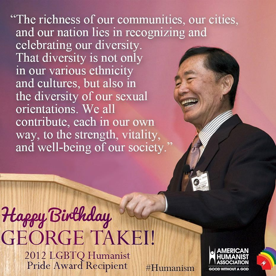 Happy 79th Birthday George Takei!  #georgetakei #humanism #humanist #lgbt #equality #startrek #sulu