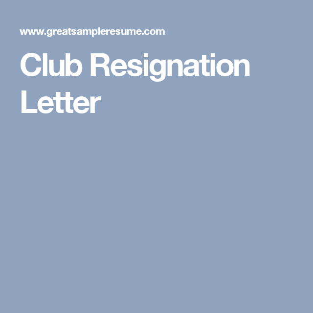 Club resignation letter writing tips pinterest resignation letter club resignation letter altavistaventures Images